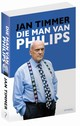 Die man van Philips - Jan Timmer - ISBN: 9789044636406
