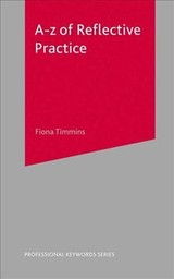 A-z Of Reflective Practice - Timmins, Fiona - ISBN: 9781137005045
