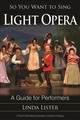 So You Want To Sing Light Opera - Lister, Linda - ISBN: 9781442269385