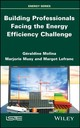 Building Professionals Facing The Energy Efficiency Challenge - Molina, Géraldine/ Musy, Marjorie/ Lefranc, Margot - ISBN: 9781786301499