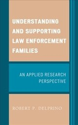 Understanding And Supporting Law Enforcement Families - Delprino, Robert P. - ISBN: 9781498525299