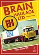 Brain Haulage Ltd - Sumpter, Peter - ISBN: 9781912158164