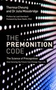 The Premonition Code - Cheung, Theresa/ Mossbridge, Julia/ Radin, Dean, Ph.d. (INT)/ Auerbach, Loy... - ISBN: 9781786781611