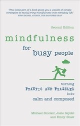 Mindfulness For Busy People - Sinclair, Michael; Seydel, Josie; Shaw, Emily - ISBN: 9781292186405