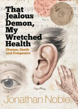 That Jealous Demon, My Wretched Health - Noble, Jonathan - ISBN: 9781783272587