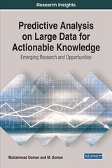 Predictive Analysis On Large Data For Actionable Knowledge: Emerging Research And Opportunities - Usman, Muhammad; Usman, M. - ISBN: 9781522550297