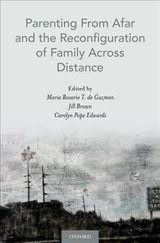 Parenting From Afar And The Reconfiguration Of Family Across Distance - De Guzman, Maria Rosario T. (EDT)/ Brown, Jill (EDT)/ Edwards, Carolyn Pope (EDT) - ISBN: 9780190265076