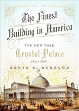 Finest Building In America - Burrows, Edwin G. (distinguished Professor Of History Emeritus, Brooklyn College) - ISBN: 9780190681210