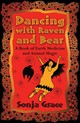 Dancing With Raven And Bear - Grace, Sonja - ISBN: 9781620558140
