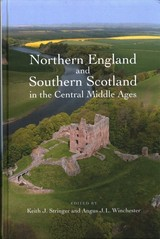 Northern England And Southern Scotland In The Central Middle Ages - Winchester, Angus J.l.; Stringer, Keith J. - ISBN: 9781783272662