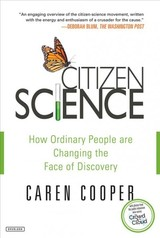 Citizen Science: How Ordinary People Are Changing The Face Of Discovery - Cooper, Caren - ISBN: 9781468315998
