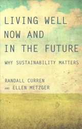 Living Well Now And In The Future - Curren, Randall (professor, University Of Rochester); Metzger, Ellen (professor, San Jose State University) - ISBN: 9780262535137