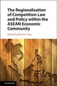 Regionalisation Of Competition Law And Policy Within The Asean Economic Community - Ong, Burton (EDT) - ISBN: 9781107197992