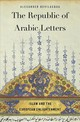 Republic Of Arabic Letters - Bevilacqua, Alexander - ISBN: 9780674975927