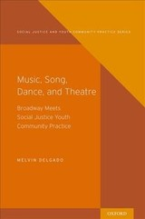Music, Song, Dance, Theater - Delgado, Melvin (professor Of Social Work & Co-director, Center On Addictions Research And Services (cars), Professor Of Social Work & Co-director, Center On Addictions Research And Services (cars), Boston University School Of Social Work) - ISBN: 9780190642167