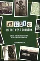 Music In The West Country - Social And Cultural History Across An English Region - Banfield, Stephen - ISBN: 9781783272730