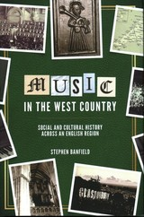 Music In The West Country - Banfield, Stephen - ISBN: 9781783272730