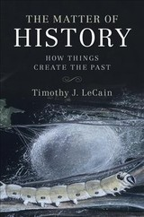 Matter Of History - Lecain, Timothy J. (montana State University) - ISBN: 9781107592704