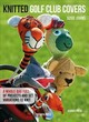 Knitted Golf Club Covers - Johns, Susie - ISBN: 9781782214946
