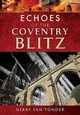 Echoes Of The Coventry Blitz - Van Tonder, Gerry - ISBN: 9781526709677