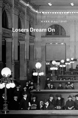 Losers Dream On - Halliday, Mark - ISBN: 9780226533599