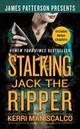 Stalking Jack The Ripper - Maniscalco, Kerri/ Patterson, James (FRW) - ISBN: 9781538761182