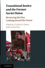 Transitional Justice And The Former Soviet Union - ISBN: 9781107198135