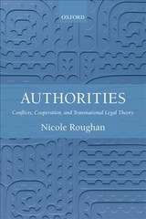 Authorities - Roughan, Nicole (associate Professor, National University Of Singapore; Research Fellow, New Zealand Centre For Public Law) - ISBN: 9780198822509