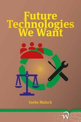 Future Technologies We Want - Ineke  Malsch - ISBN: 9789462404694