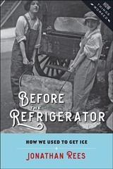 Before The Refrigerator - Rees, Jonathan - ISBN: 9781421424583