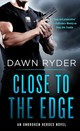 Close To The Edge - Ryder, Dawn - ISBN: 9781250132727