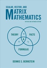 Scalar, Vector, And Matrix Mathematics - Bernstein, Dennis S. - ISBN: 9780691151205