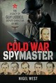 Cold War Spymaster - West, Nigel - ISBN: 9781526736222