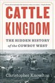Cattle Kingdom - Knowlton, Christopher - ISBN: 9781328470256