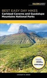 Best Easy Day Hikes Carlsbad Caverns And Guadalupe Mountains National Parks - Green, Stewart M. - ISBN: 9781493030163