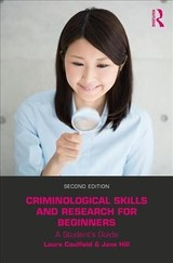 Criminological Skills And Research For Beginners - Caulfield, Laura (bath Spa University Uk); Hill, Jane (birmingham City University Uk) - ISBN: 9781138041431