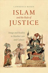 Islam And The Rule Of Justice - Rosen, Lawrence - ISBN: 9780226511603