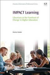 Chandos Information Professional Series, IMPACT Learning - Maybee, Clarence - ISBN: 9780081020777