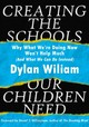 Creating The Schools Our Children Need - Wiliam, Dylan - ISBN: 9781943920334