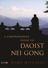 Comprehensive Guide To Daoist Nei Gong - Mitchell, Damo - ISBN: 9781848194106