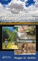 Principles Of Stormwater Management - Griffin, Roger D. (griffin Environmental International, Irvine, California,... - ISBN: 9781138093621