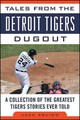 Tales From The Detroit Tigers Dugout - Ebling, Jack - ISBN: 9781613218808