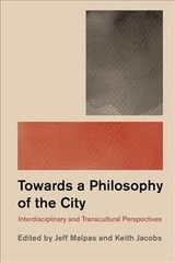 Philosophy And The City - Jacobs, Keith (EDT)/ Malpas, Jeff (EDT) - ISBN: 9781786604606
