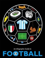 An Infographic Guide To Football - Pettman, Kevin - ISBN: 9781526360113