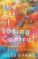Art Of Losing Control - Evans, Jules - ISBN: 9781782118787
