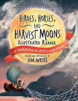 Heroes, Horses, And Harvest Moons Illustrated Reader - Weiss, Jim; Cregge, Crystal - ISBN: 9781945841217
