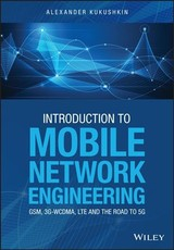 Introduction To Mobile Network Engineering: Gsm, 3g-wcdma, Lte And The Road To 5g - Kukushkin, Alexander - ISBN: 9781119484172