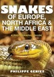 Snakes Of Europe, North Africa And The Middle East - Geniez, Philippe - ISBN: 9780691172392