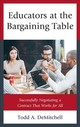 Educators At The Bargaining Table - Demitchell, Todd A. - ISBN: 9781475808070