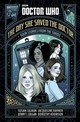 Doctor Who: The Day She Saved The Doctor - Koomson, Dorothy; Rayner, Jacqueline; Colgan, Jenny T.; Calman, Susan - ISBN: 9781405929974